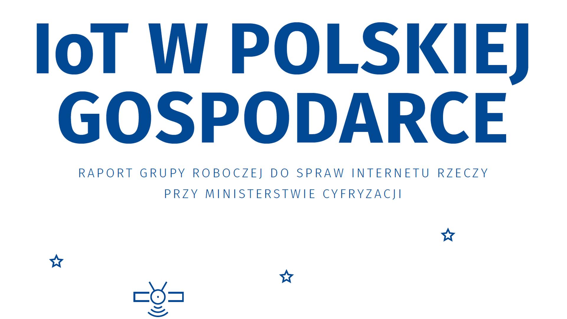 """Opublikowano raport Ministerstwa Cyfryzacji """"IoT w polskiej gospodarce"""", współtworzony przez PCSS"""