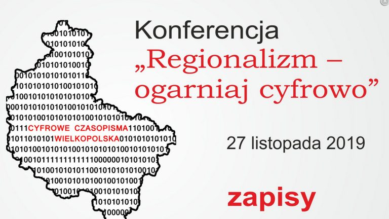 """Konferencja """"Regionalizm – ogarniaj cyfrowo"""""""