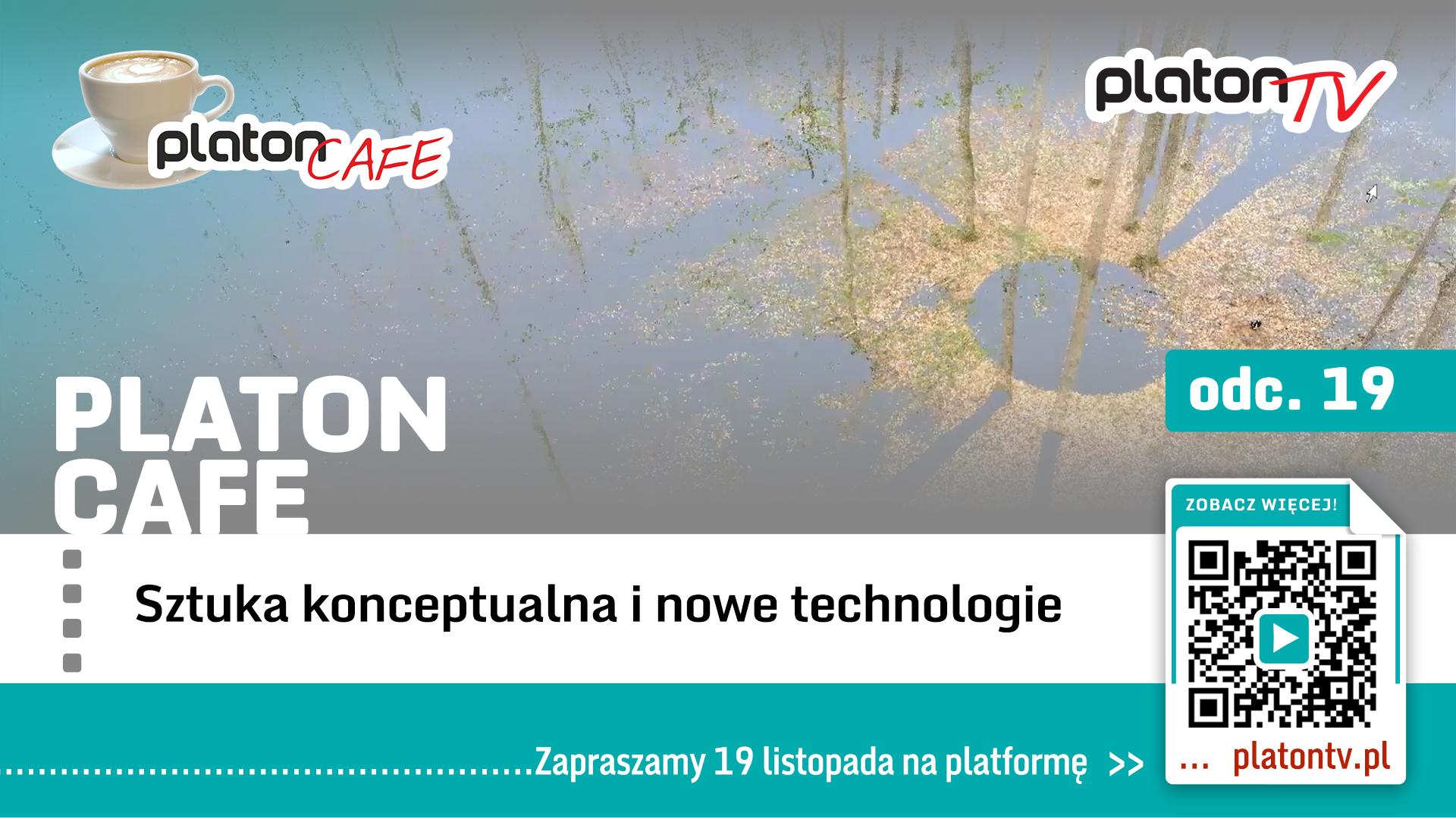 "Premiera PlatonTV: ""Platon Cafe – Sztuka konceptualna i nowe technologie"""