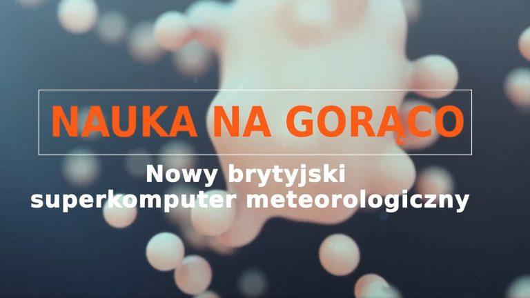 """PIONIER.TV """"Nauka na gorąco: Nowy brytyjski superkomputer meteorologiczny"""""""