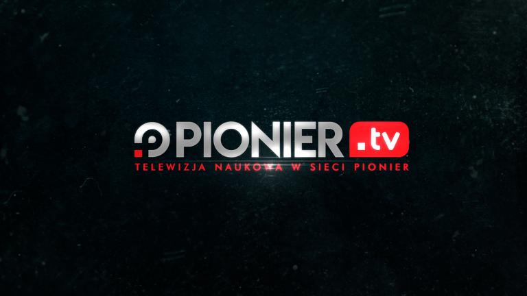 Ruszył X sezon naukowych cykli Pionier.TV