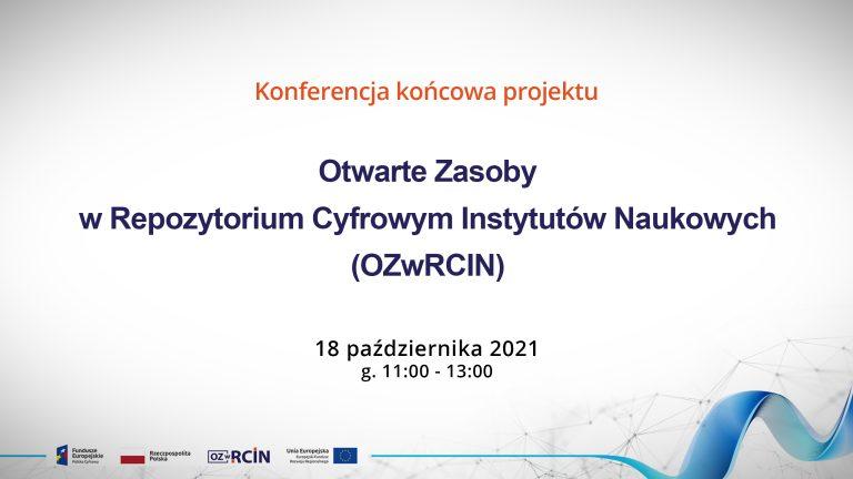 Konferencja końcowa projektu OZwRCIN