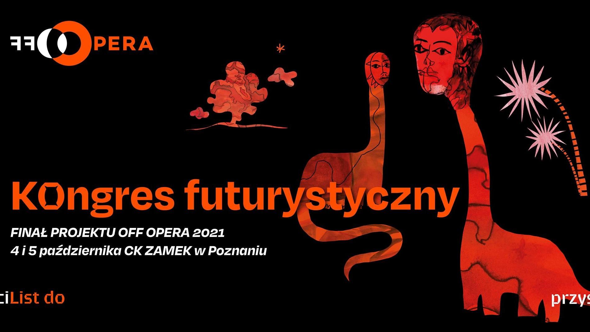 Kongres futurystyczny — finał projektu OFF Opera 2021
